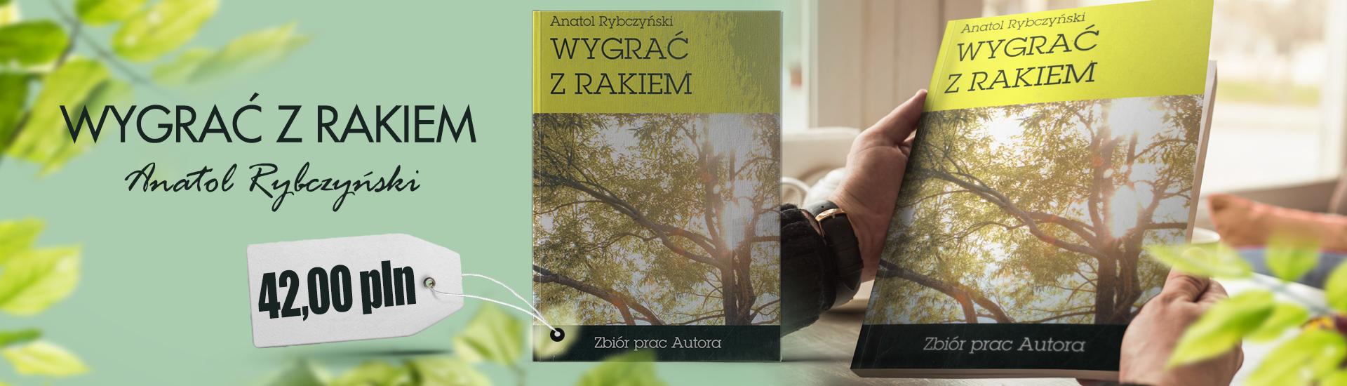 Wygrać z rakiem - Anatol Rybczyński